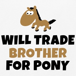 Will trade brother for pony vil samhandel bror for pony Langærmede shirts - Børne premium T-shirt med lange ærmer