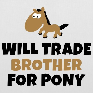 Will trade brother for pony Taschen & Rucksäcke - Stoffbeutel