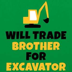 Will trade brother for excavator Sacs et sacs à dos - Tote Bag