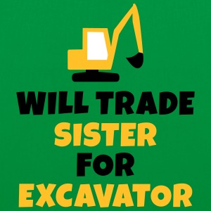 Will trade sister for excavator Bags & Backpacks - Tote Bag