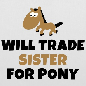 Will trade sister for pony negociará a hermana para pony Bolsas y mochilas - Bolsa de tela