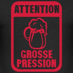 attention grosse pression biere humour Tee shirts - Tee shirt près du corps Homme