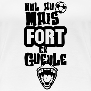 nul football fort gueule ouverte humour Tee shirts - T-shirt Premium Femme
