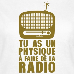 physique faire radio vieille humour Tee shirts - T-shirt Femme
