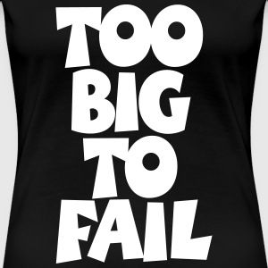 TOO BIG TO FAIL Overweight Quotes (NL) T-shirts - Vrouwen Premium T-shirt