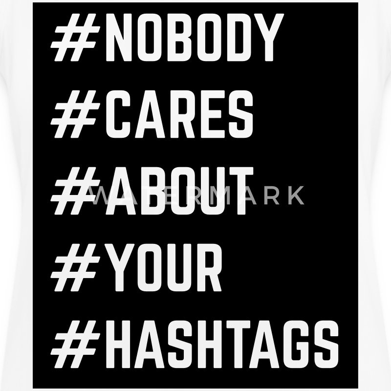Nobody Cares About Your Hashtags  Tops - Camiseta de tirantes transpirable mujer
