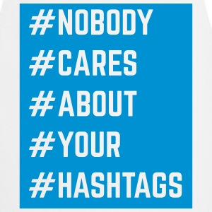 Nobody Cares About Your Hashtags  Fartuchy - Fartuch kuchenny
