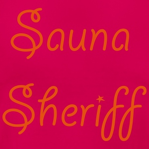 Sauna Sheriff T-Shirts - Frauen T-Shirt