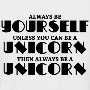 Always be a yourself, unless you can be a unicorn T-Shirts - Men's Baseball T-Shirt