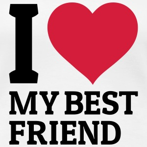 I love my best friend T-Shirts - Frauen Premium T-Shirt