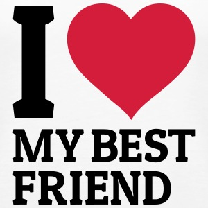 I love my best friend Tops - Vrouwen Premium tank top