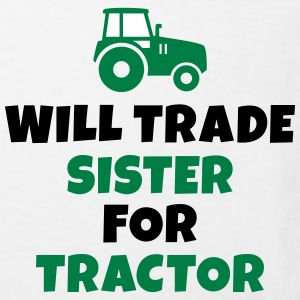 Will trade sister for tractor Shirts - Kids' Organic T-shirt