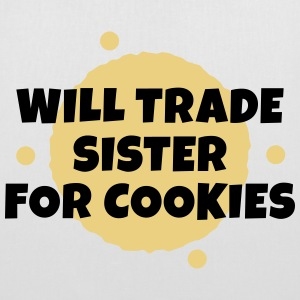 Will trade sister for cookies Bags & Backpacks - Tote Bag