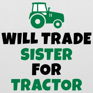 Will trade sister for tractor Bags & Backpacks - Tote Bag