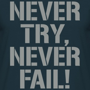 Never try - never fail - T-shirt herr