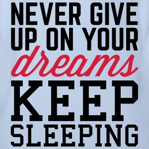Never Give Up Dreams  Shirts - Baby bio-rompertje met korte mouwen