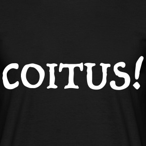 Coitus! - Men's T-Shirt