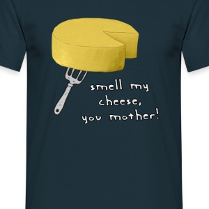 Smell My Cheese T-Shirts - Men's T-Shirt