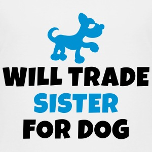 Will trade sister for dog Shirts - Kids' Premium T-Shirt