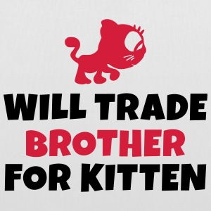 Will trade brother for kitten negociará a hermano por gatito Bolsas y mochilas - Bolsa de tela