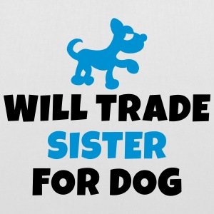 Will trade sister for dog Bags & Backpacks - Tote Bag