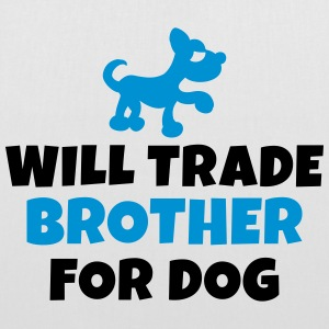 Will trade brother for dog Sacs et sacs à dos - Tote Bag