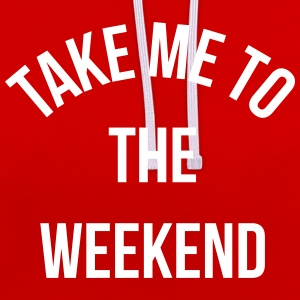 Take Me To The Weekend  Sweatshirts - Kontrast-hættetrøje
