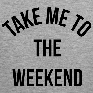 Take Me To The Weekend  Débardeurs - Débardeur Premium Homme