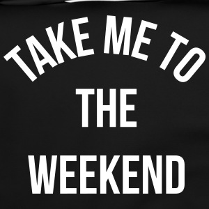 Take Me To The Weekend  Torby i plecaki - Torba na ramię