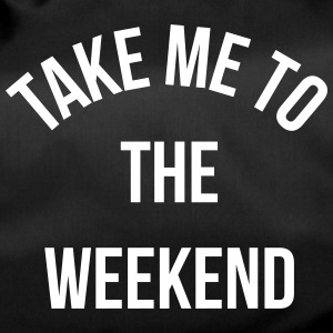 Take Me To The Weekend  Tassen & rugzakken - Sporttas