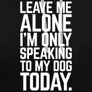 Only Speaking To My Dog  Hoodies & Sweatshirts - Contrast Colour Hoodie