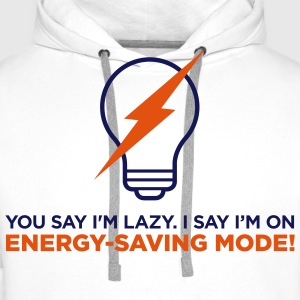 I m not lazy. I am in power saving mode. Hoodies & Sweatshirts - Men's Premium Hoodie