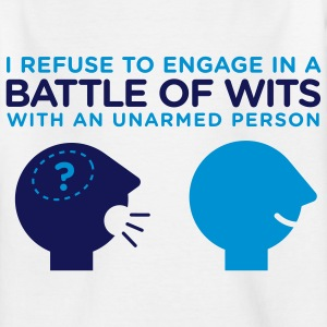 In the intelligence contest you re unarmed! Shirts - Teenage T-shirt