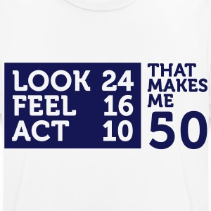 I am 50 years old, but .... T-Shirts - Men's Breathable T-Shirt