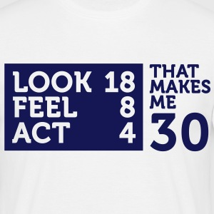 I am 30 years old, but .... T-Shirts - Men's T-Shirt
