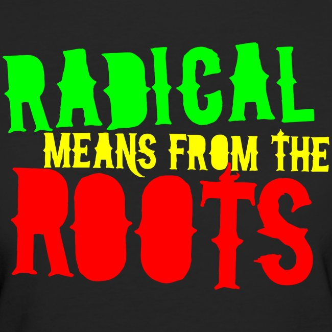 Radical from Roots (female, multi-colored on black)