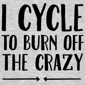 I Cycle To Burn Off The Crazy T-Shirts - Männer T-Shirt