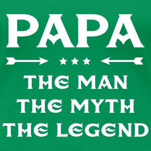 Papa - The Man, The Myth, The Legend T-Shirts - Frauen Premium T-Shirt