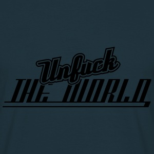Unfuck The World T-Shirts - Männer T-Shirt