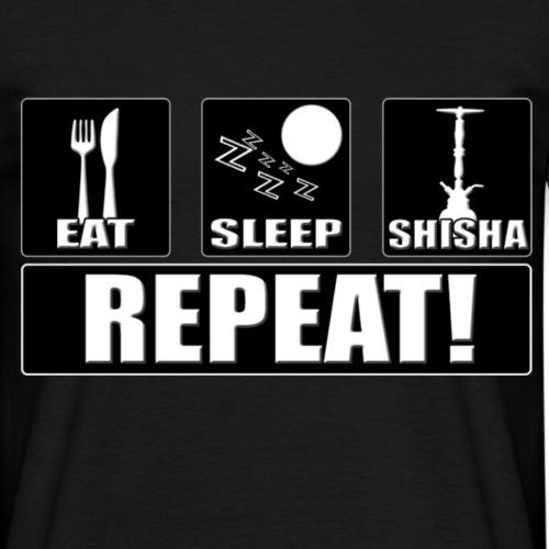 Eat Sleep Shisha Repeat