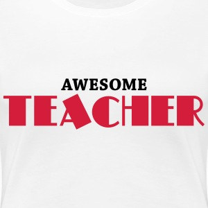 Awesome teacher T-shirts - Vrouwen Premium T-shirt