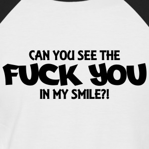 Can you see the Fuck you in my smile?! T-shirts - Kortærmet herre-baseballshirt