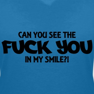 Can you see the Fuck you in my smile?! T-shirts - T-shirt med v-ringning dam