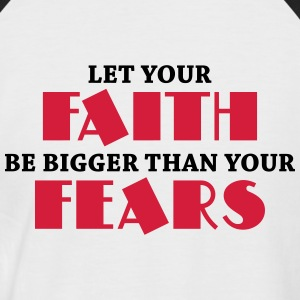 Let your faith be bigger than your fears Magliette - Maglia da baseball a manica corta da uomo