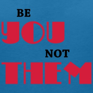 Be you, not them T-Shirts - Women's V-Neck T-Shirt