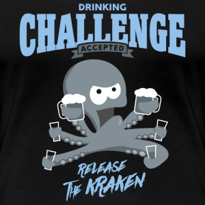 drinking challenge accepted - release the kraken T-Shirts - Women's Premium T-Shirt