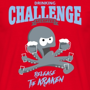 drinking challenge accepted - release the kraken T-Shirts - Men's T-Shirt