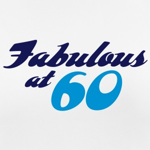 60 years of age and fabulous! T-Shirts - Women's Breathable T-Shirt