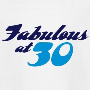 30 years old and fabulous! Shirts - Teenage T-shirt