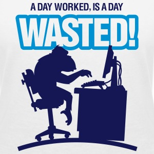 Worked a day. A day ! T-Shirts - Women's V-Neck T-Shirt